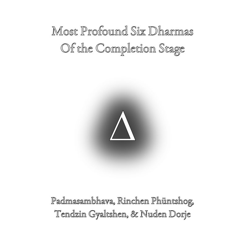 Most Profound Six Dharmas Of The Completion Stage Buddha Visions